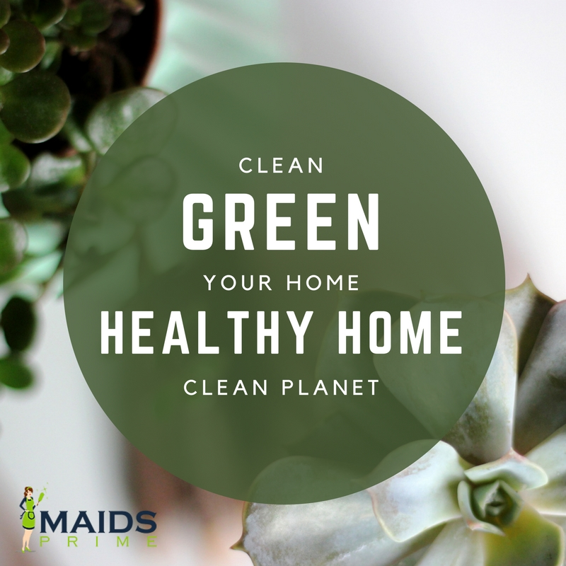 Green Cleaning Services Maryland, Virginia, DC Maids Prime