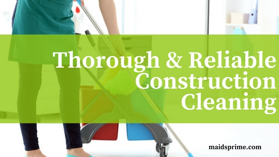 construction cleaning services in virginia, dc, and maryland maids prime bethesda md
