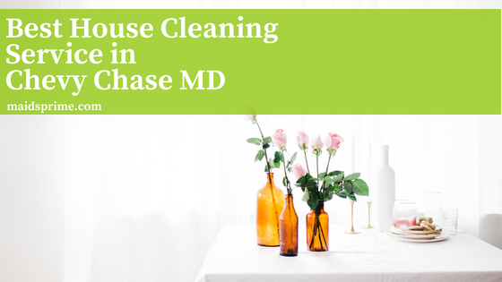 Best House Cleaning Service in Chevy Chase MD